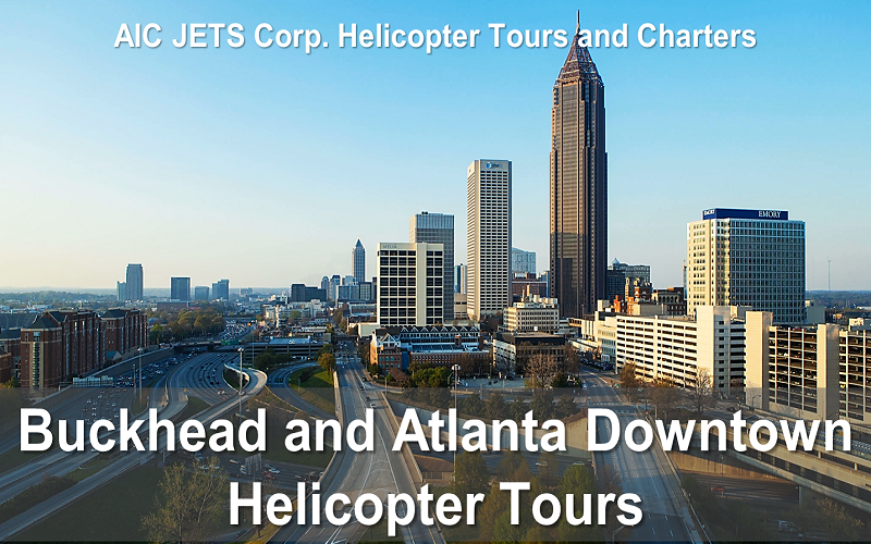 Buckhead and Downtown Helicopter Tours | AIC JETS Corp. Helicopter Tours and Charters | You will fly over Atlantic Station, Georgia Tech, The Georgia Aquarium and The World of Coca-Cola, Centennial Olympic Park, CNN, Mercedes-Benz Stadium and then over Turner Field and The State Capitol