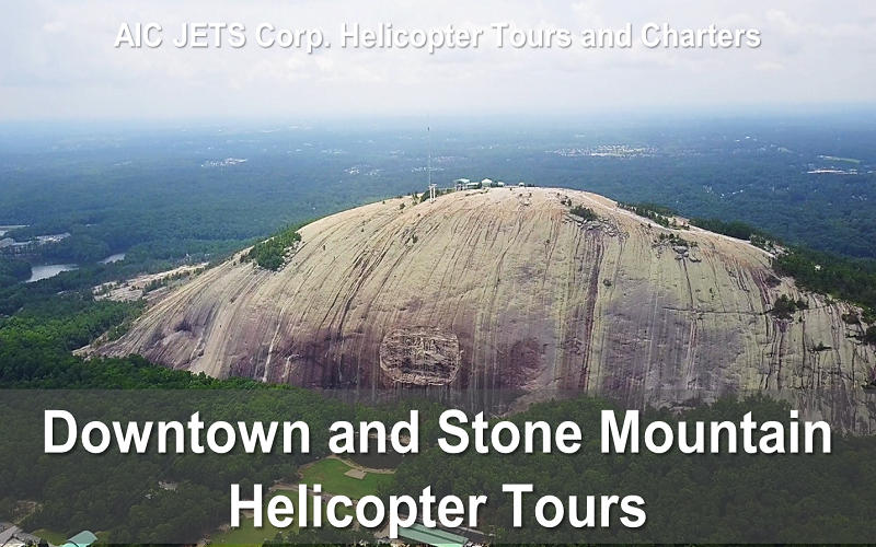 Downtown Atlanta and Stone Mountain Helicopter Tours | AIC JETS Corp. Helicopter Tours and Charters | You will fly over Atlantic Station, Georgia Tech, The Georgia Aquarium and The World of Coca-Cola, Centennial Olympic Park, CNN, Mercedes-Benz Stadium and then over Turner Field and The State Capitol