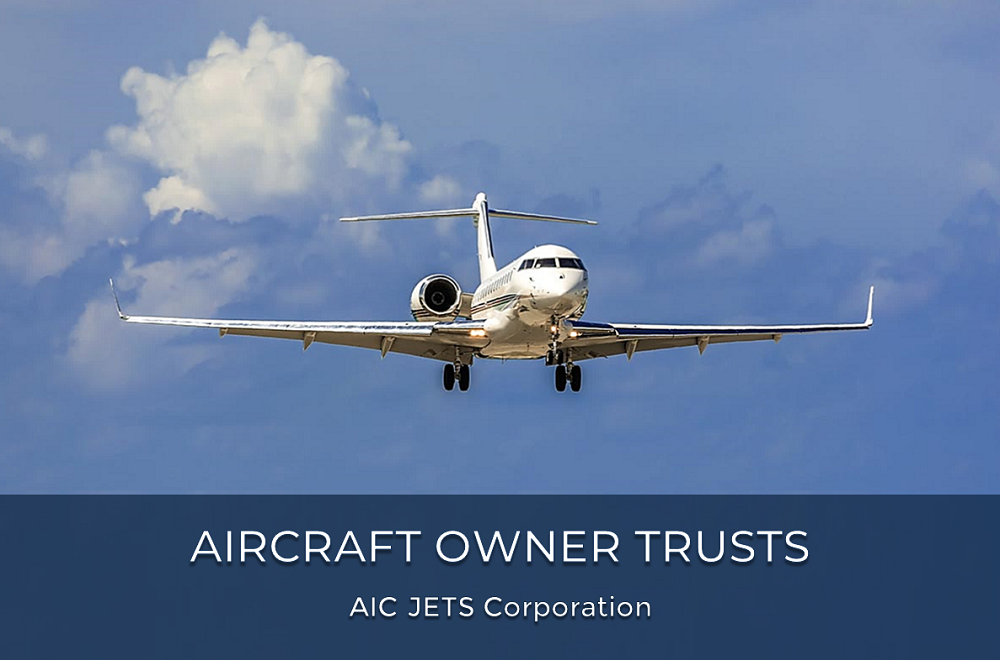 Aircraft Trusts | Aircraft Trusts AIC JETS Corporation | Owner Trusts | FAA Aircraft Owner Trust | AIC JETS Corporation - Group of Companies