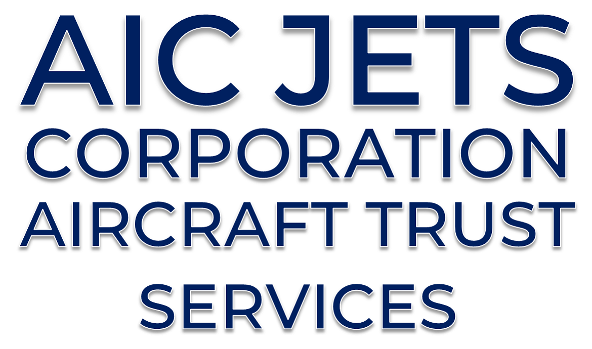 Aircraft Trusts | Aircraft Trustee | Aircraft Owner Trustee | Owner Trusts | Aircraft Owned Under Aircraft Trust | FAA Aircraft Owner Trust | Aircraft Trust Services | AIC JETS Corporation Aircraft Trusts