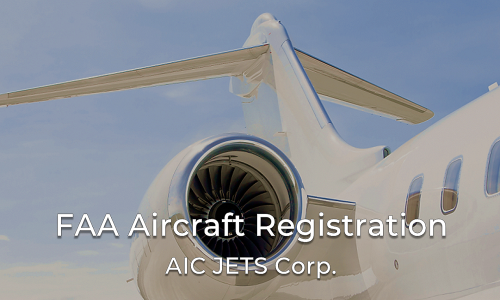 FAA Aircraft Registration | Private Jets Registration | Aircraft Registry | Aircraft Broker and Dealer USA | AIC JETS Corporation - Group of Companies