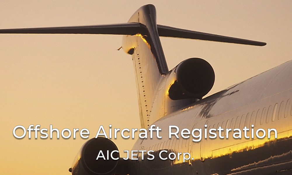 Offshore Aircraft Registration | Private Jets Registration | Aircraft Registry | International Aircraft Broker and Dealer | AIC JETS Corporation - Group of Companies