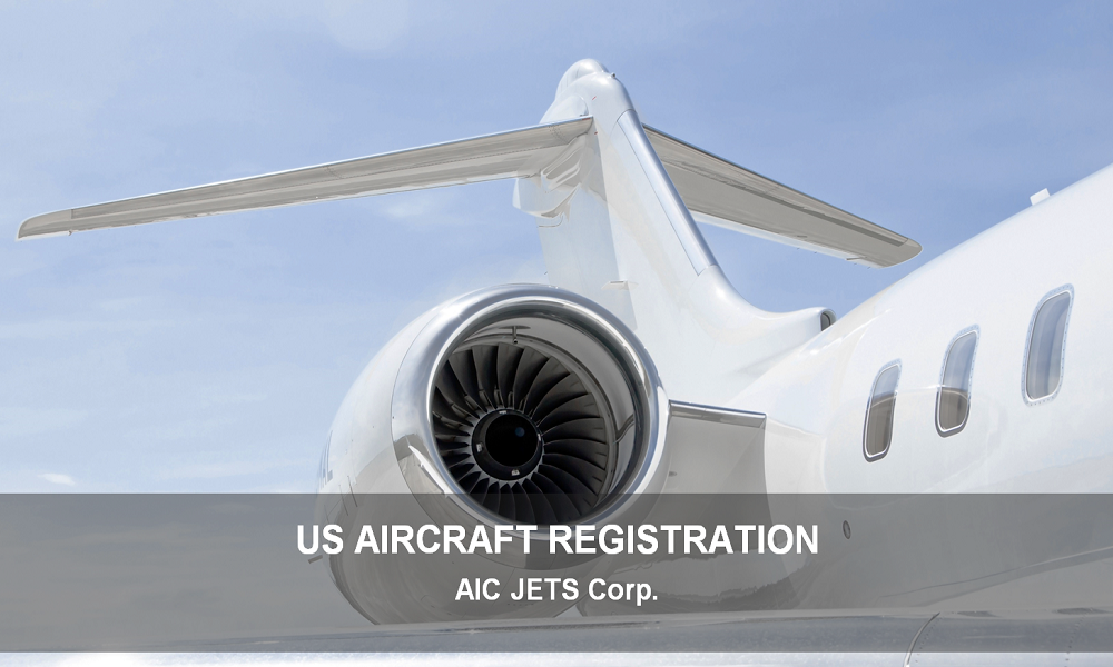 AIC JETS Corp. USA N-Number US Aircraft Registration | Aircraft Broker and Dealer USA | USA Aircraft Brokers | Aircraft Sales Dealer USA